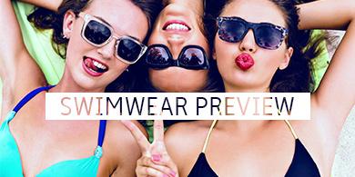 SWIMWEAR PREVIEW